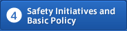 4: Safty Initiatives and Basic Policy